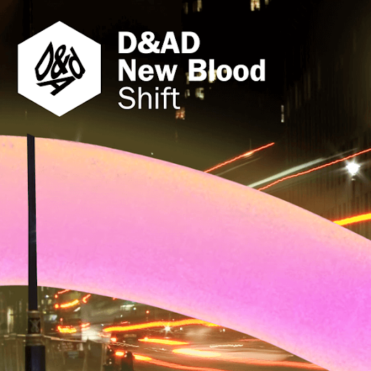 D&AD New Blood Shift 2018
