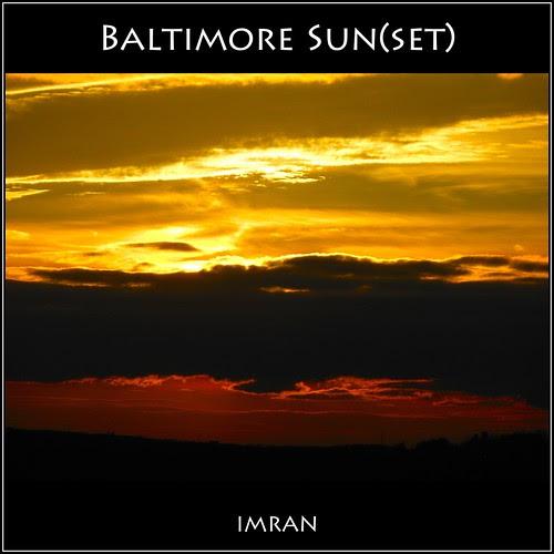 BaltiMore Sun(Set!) - IMRAN™ -- Explored! by ImranAnwar