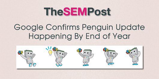 Google Confirms Penguin Update By End of Year