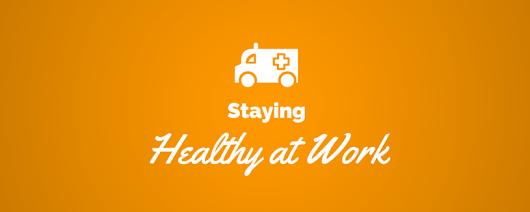 10 Tips for Staying Healthy When You Work All Day