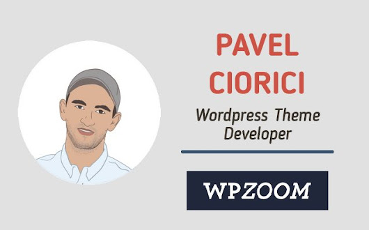 Pavel Ciorici from WPZOOM shares Secrets on WordPress Development