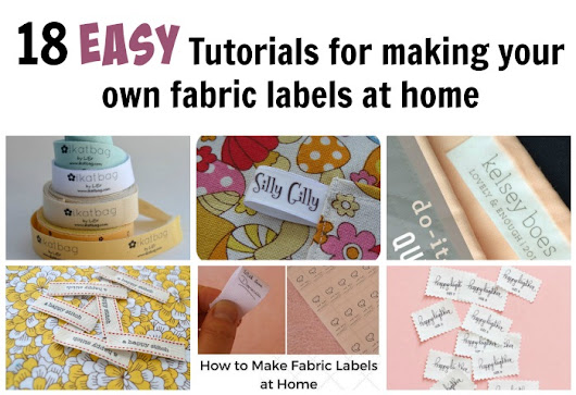 18 EASY Tutorials For Making Your Own Fabric Labels - DIY Crush