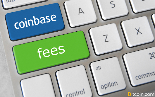 Online Wallet Coinbase Will Not Pay For On-Chain Fees, Forwards Cost to Customers - Bitcoin News