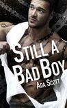 Still a Bad Boy