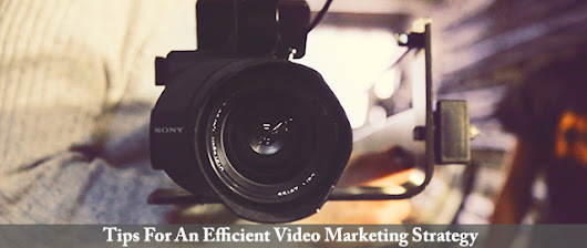 Tips for Video Marketing Strategy