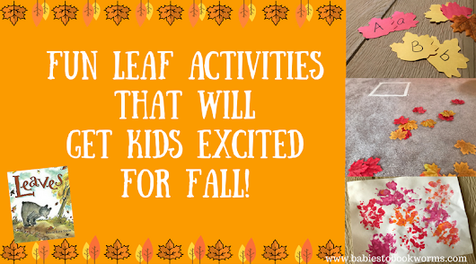 Fun Leaf Activities That Will Get Kids Excited for Fall | Babies to Bookworms