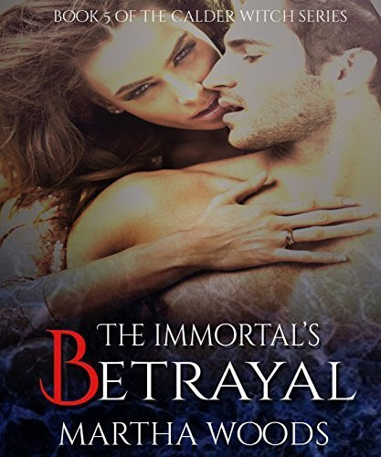 NEW RELEASE: THE IMMORTAL'S BETRAYAL (BOOK 5 CALDER WITCH)