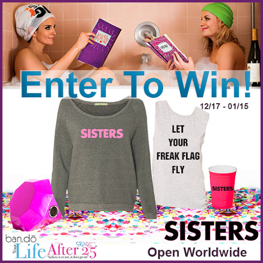 Let Your Freak Flag Fly: Enter Your Life After 25's SISTERS Party Pack Giveaway! - Your Life After 25: