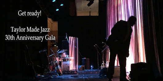 Taylor Made Jazz 30th Anniversary Gala
