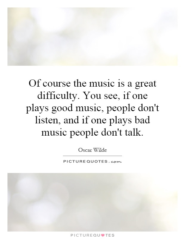 Bad Music Quotes Bad Music Sayings Bad Music Picture Quotes