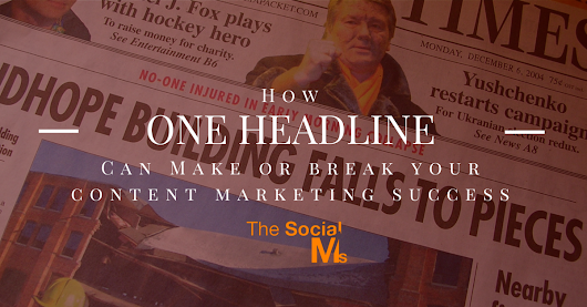 How One Headline Can Make or Break Your Content Marketing Success