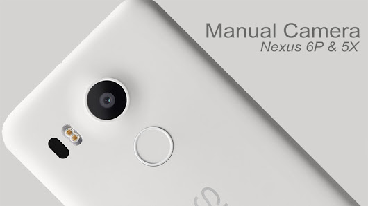 How To Use Manual Camera Controls on Nexus 6P and 5X - NaldoTech