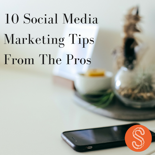 10 Social Media Marketing Tips From The Pros - Socialnesss