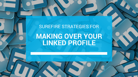Surefire Strategies for Making Over your LinkedIn Profile - Simplification Services