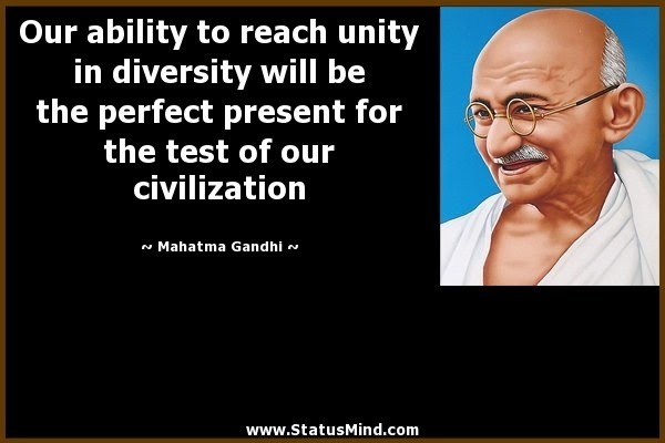 Our Ability To Reach Unity In Diversity Will Be Statusmindcom