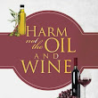New Release: Harm Not the Oil and Wine
