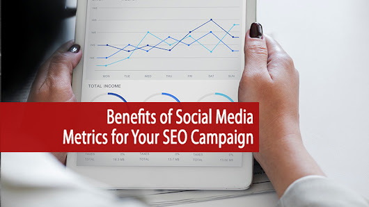 Benefits of Social Media Metrics for Your SEO Campaign