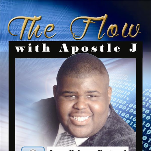The Flow with Apostle J
