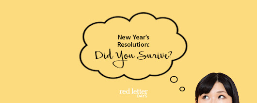 New Year's Resolution: Did You Survive? - Red Letter Days Blog