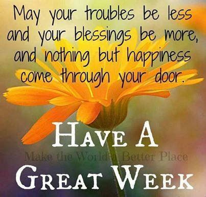 Have A Great New Week Quotes