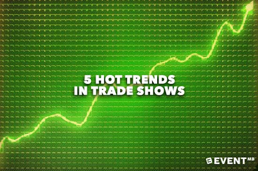 5 Hot Trends in Trade Shows