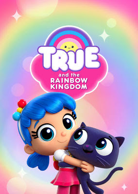 True and the Rainbow Kingdom - Season 1