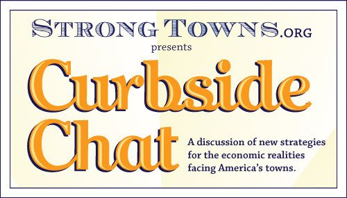 "How Should Pasadena Grow? A Strong Towns Curbside Chat about""Productive"" vs ""Unproductive"" Grown in American Cities"