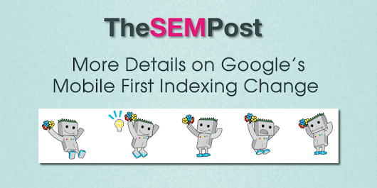 More Details on Google's Mobile First Indexing Change for Search Results