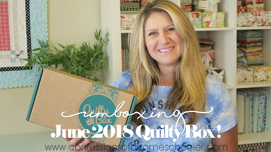 June 2018 Quilty Box Unboxing - Confessions of a Homeschooler
