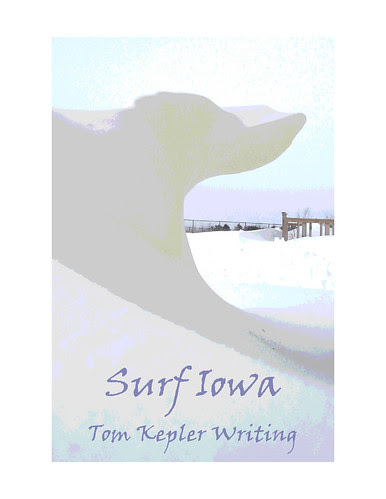 Tom Kepler   Writing: Surf Iowa