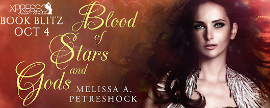 Book Blitz: Blood of Stars and Gods (Stars and Souls, #2) by Melissa Petreshock+ Giveaway