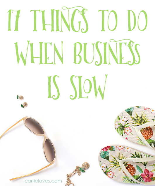 17 things to do when your freelance business is slow | Carrie Loves