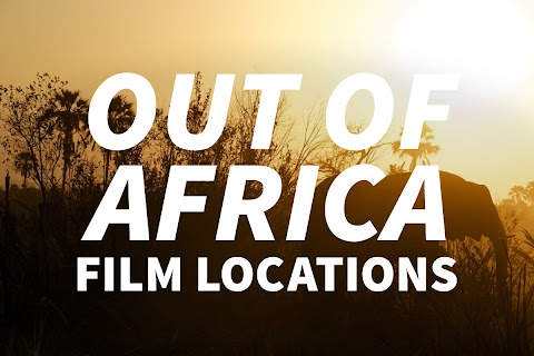 Where Was Out Of Africa Filmed