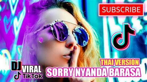 dj viral tik tok  nyanda barasa remix thai version