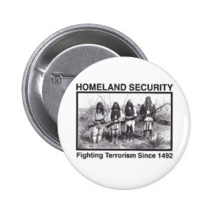 Native American Homeland Security T-shirts Pinback Button
