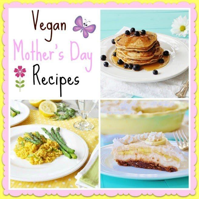 Vegan Mothers Day Recipes Veganosity