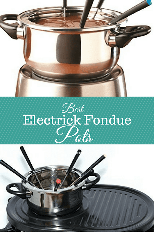 Best Electric Fondue Pots for the Perfect Fondue Party!