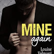 Mine Again, Volume 1 - Louise Valmont