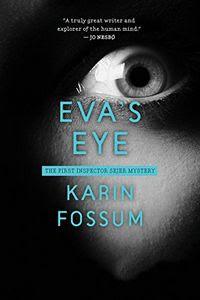 Eva's Eye by Karin Fossum