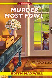 Murder Most Fowl by Edith Maxwell