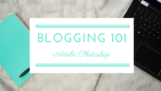 Blogging 101: Photo Editing with Photoshop | Uptown Oracle