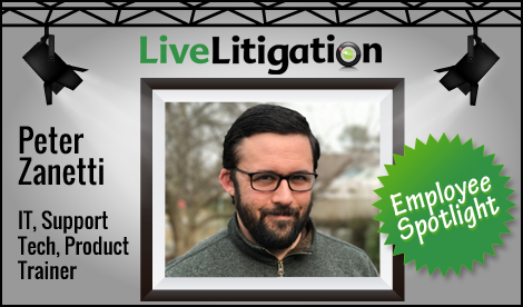 LiveLitigation Employee Spotlight - Peter Zanetti