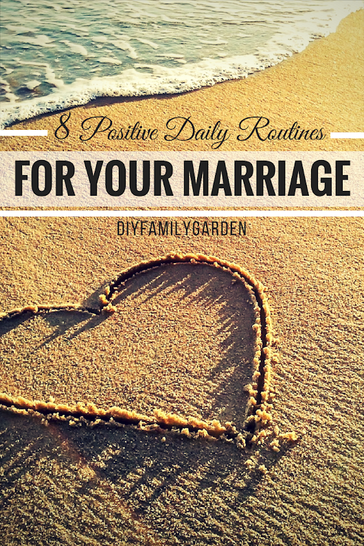 Guest Post – 8 Positive Daily Routines For Your Marriage