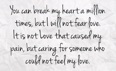 You Can Break My Heart A Million Times But I Will Not Fe