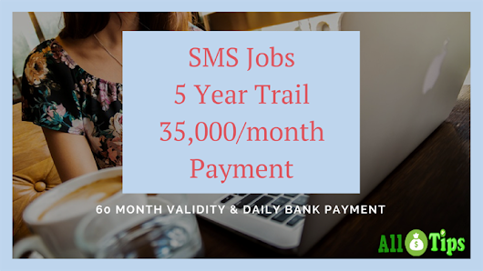SMS Job @Rs-1 Registration Fees 5 Year Trail 35,000/month Payment