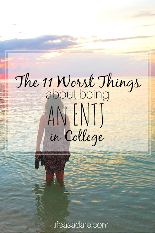 11 Worst Things about Being an ENTJ in College