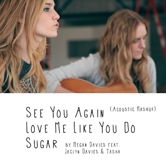 Spotify Web Player - See You Again, Love Me Like You Do, Sugar (Acoustic Mashup) - Megan Davies