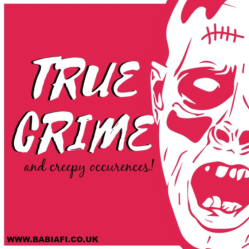 True Crime and Creepy Occurrences