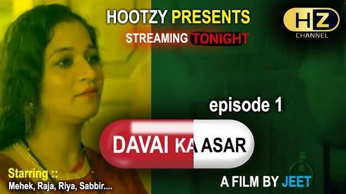Dawai Ka Asar (2021) - Hootzy Channel WebSeries Season 1 (EP 1 Added)