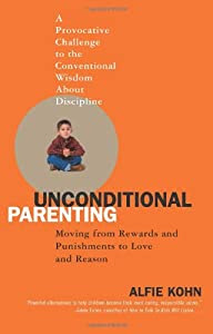 """Cover of """"Unconditional Parenting: Moving..."""